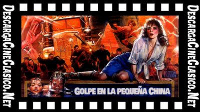 Golpe en la pequeña China (1986) Big Trouble in Little China