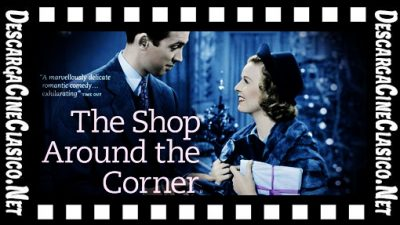 El bazar de las sorpresas (1940) The shop around the corner