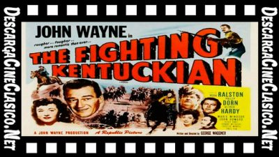 El luchador de Kentucky (1949) The Fighting Kentuckian